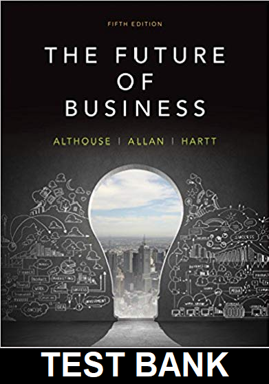 Test Bank for Future of Business Canadian 5th Edition Althouse