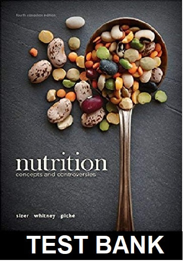 Test Bank for Nutrition Concepts and Controversies Canadian 4th Edition Sizer