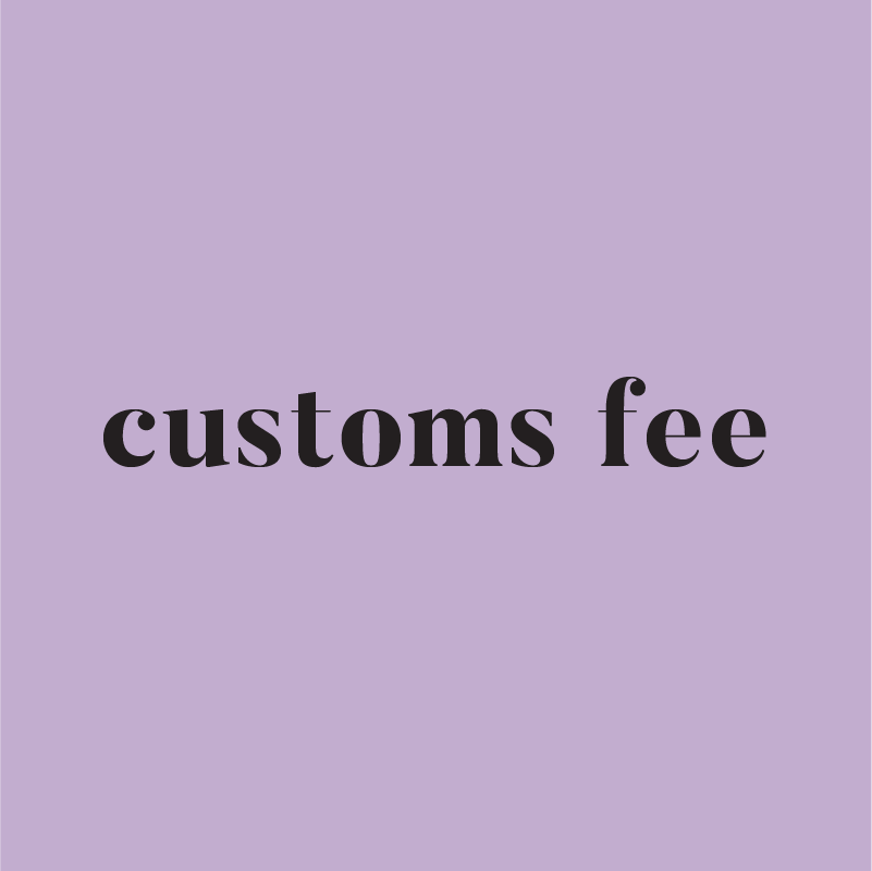 Customs Fee