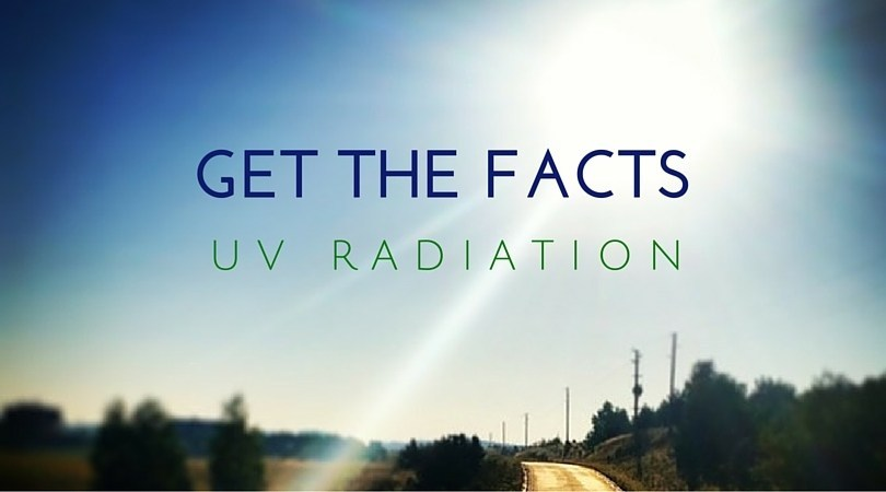 Get the facts - UV radiation