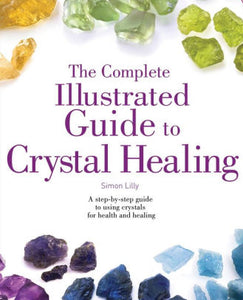 Illustrated Guide to crystal healing