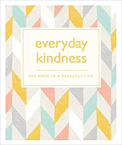 everyday kindness 365 Ways to  a  peaceful life