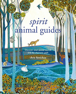 Spirit Animal Guides By Chris Luttichau