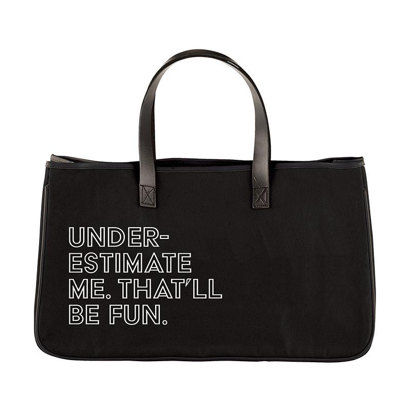 Underestimate Me, That'll Be Fun Canvas Tote