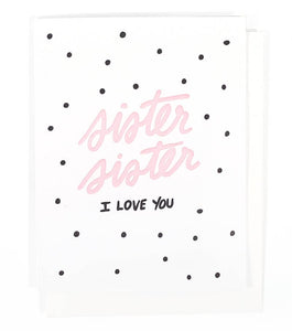 Sister I Love You Single Card