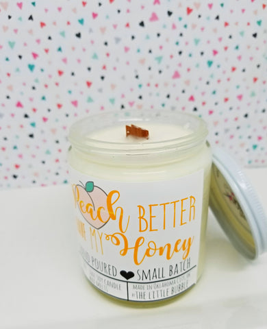 Peach Better Have My Honey ~ Soy Candle