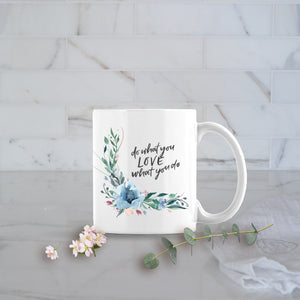 Coffee Mug - Do What You Love
