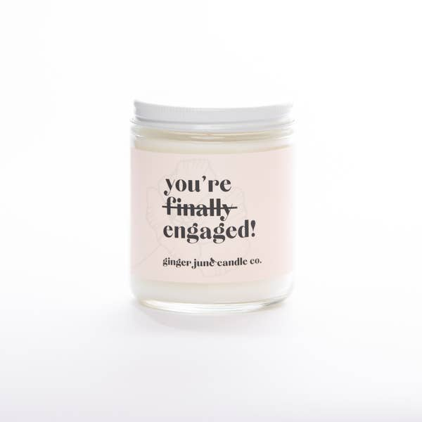 Ginger June | You're Finally Engaged • NON TOXIC SOY CANDLE