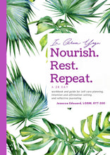 Load image into Gallery viewer, 28 Day Nourish, Rest and Repeat Journal and Workbook