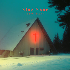 Ruby Haunt - Blue Hour