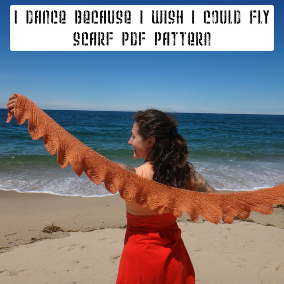 I Dance Because I Wish I Could Fly Scarf Pattern -- digital download