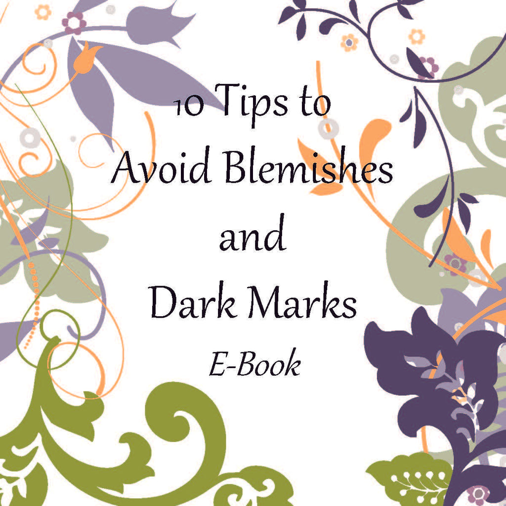 Free E-Book - 10 Tips to Avoid Blemishes and Dark Marks