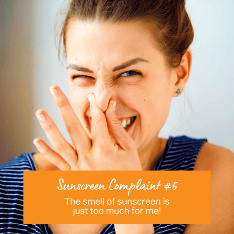 Sunscreen Complaint 5 - The smell of sunscreen is just too much for me