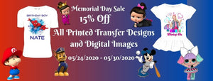 All Digital and Printed Transfers are 15%off no code needed May 24,2020 through May 30,2020 at Midnight