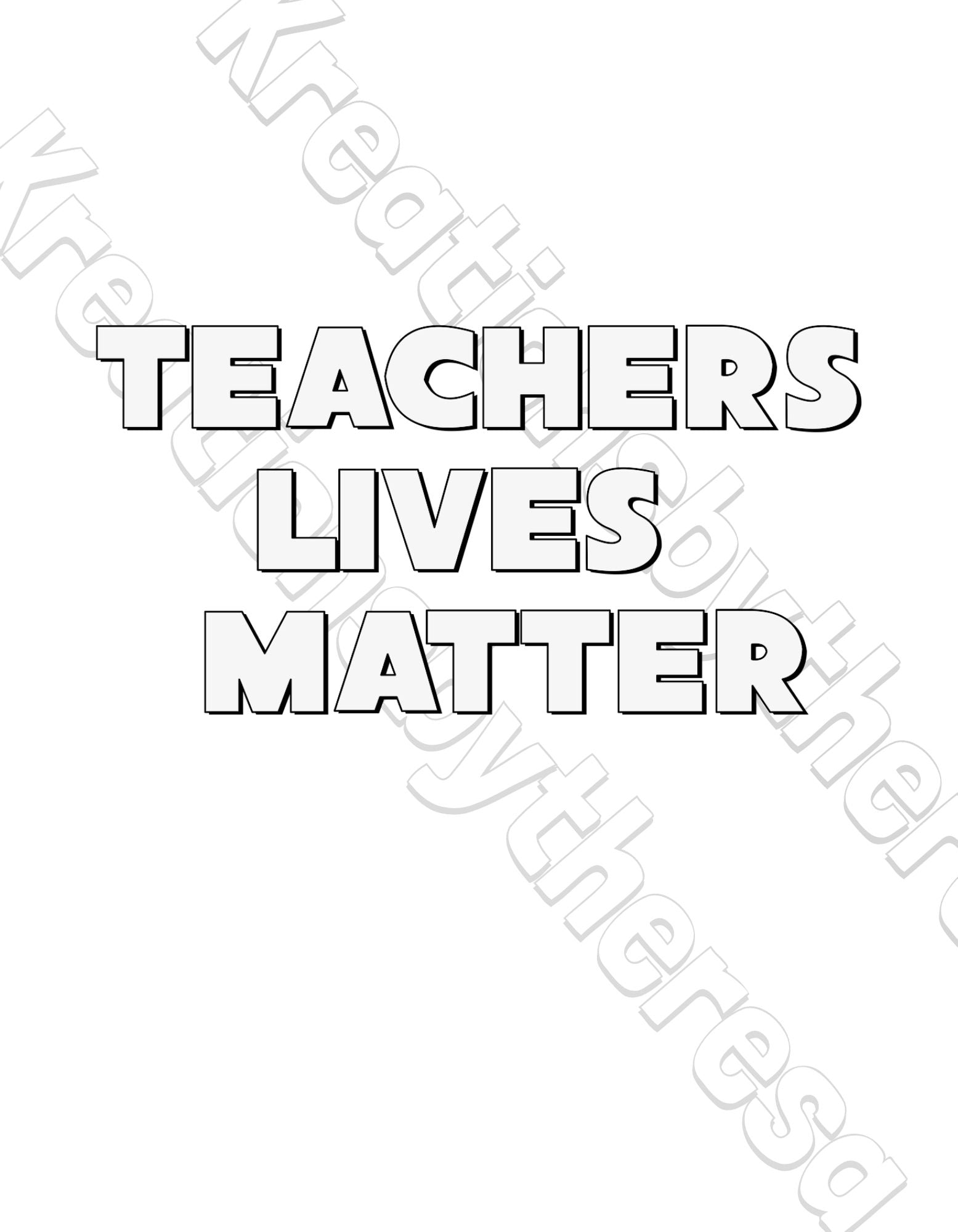 Teachers Lives Matter/ Students Lives Matter Printable Iron On Transfers