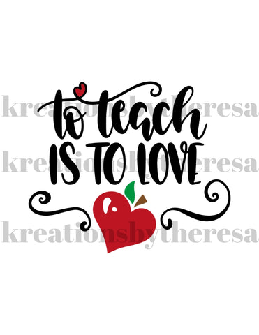 To Teach Is To Love Iron On Transfer