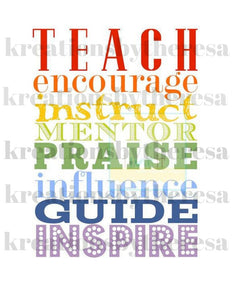 Teacher Teach/Encourage/Instruct/Mentor/Praise/Influence/Guide/Inspire Iron On Transfer