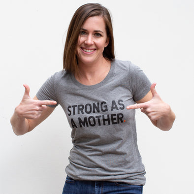 'Strong as a Mother' Short Sleeve T-Shirt
