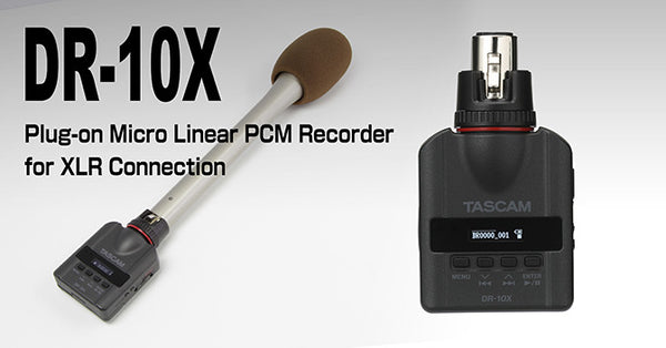 TASCAM DR-10X MICRO LINEAR PCM RECORDER FOR XLR MIC