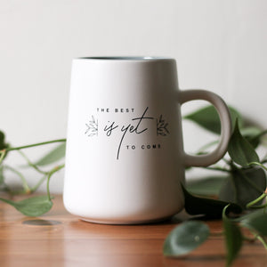 BEST IS YET TO COME MUG || White Matte Script Mug