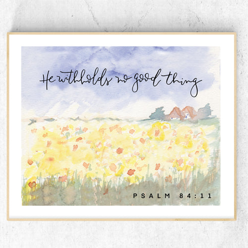 WATERCOLOR PRINT || Sunflower Field Psalm 84:11 He Withholds No Good Thing