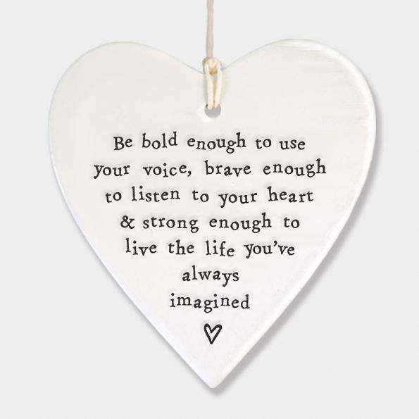 "East of India ""Be Bold Enough"" Porcelain Hanging Heart"
