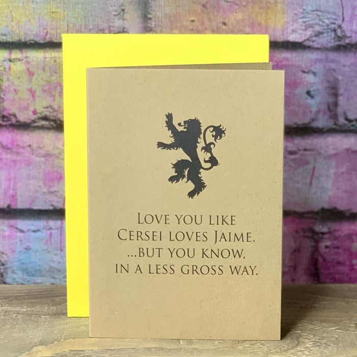 Love You Like Cersei Loves Jaime Blank Card