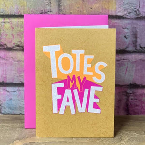 Totes My Fave Blank Card Greetings Cards Bettie Confetti Contempo