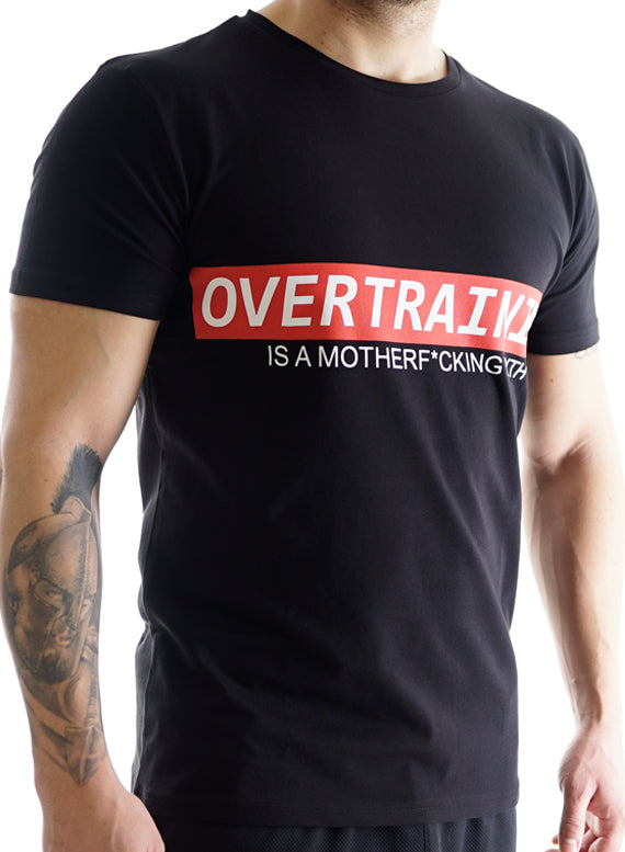 Overtraining is a Motherf*cking Myth T-Shirt Men