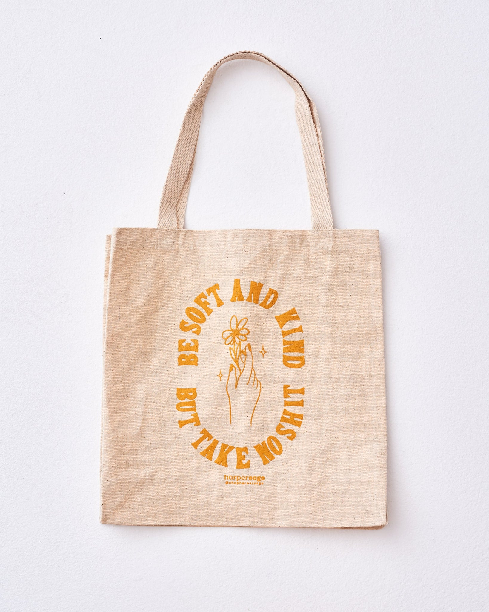 Canvas Tote - Be Soft and Kind but Take No Shit
