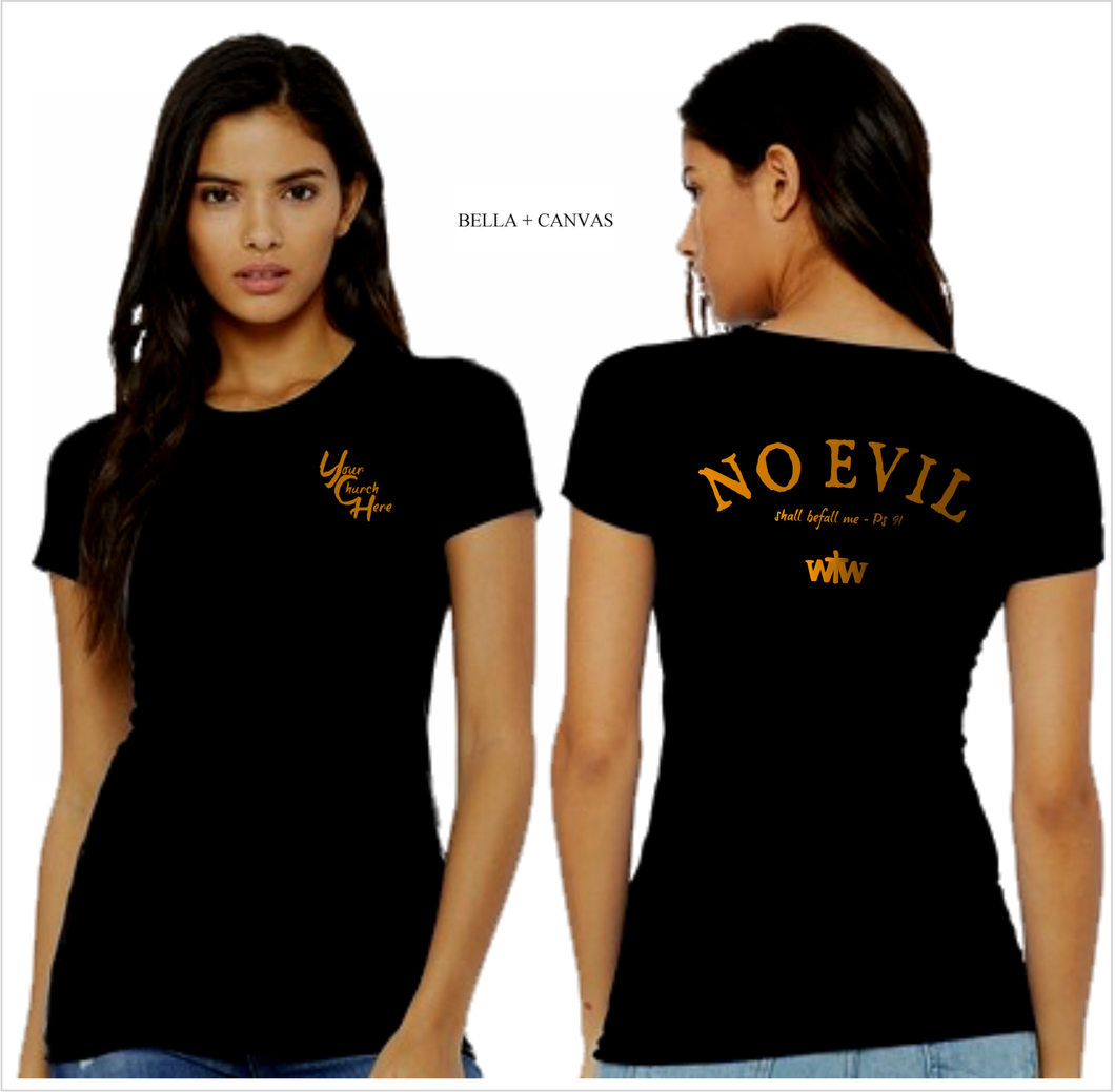 LADIES NO EVIL SHALL BEFALL ME TEE
