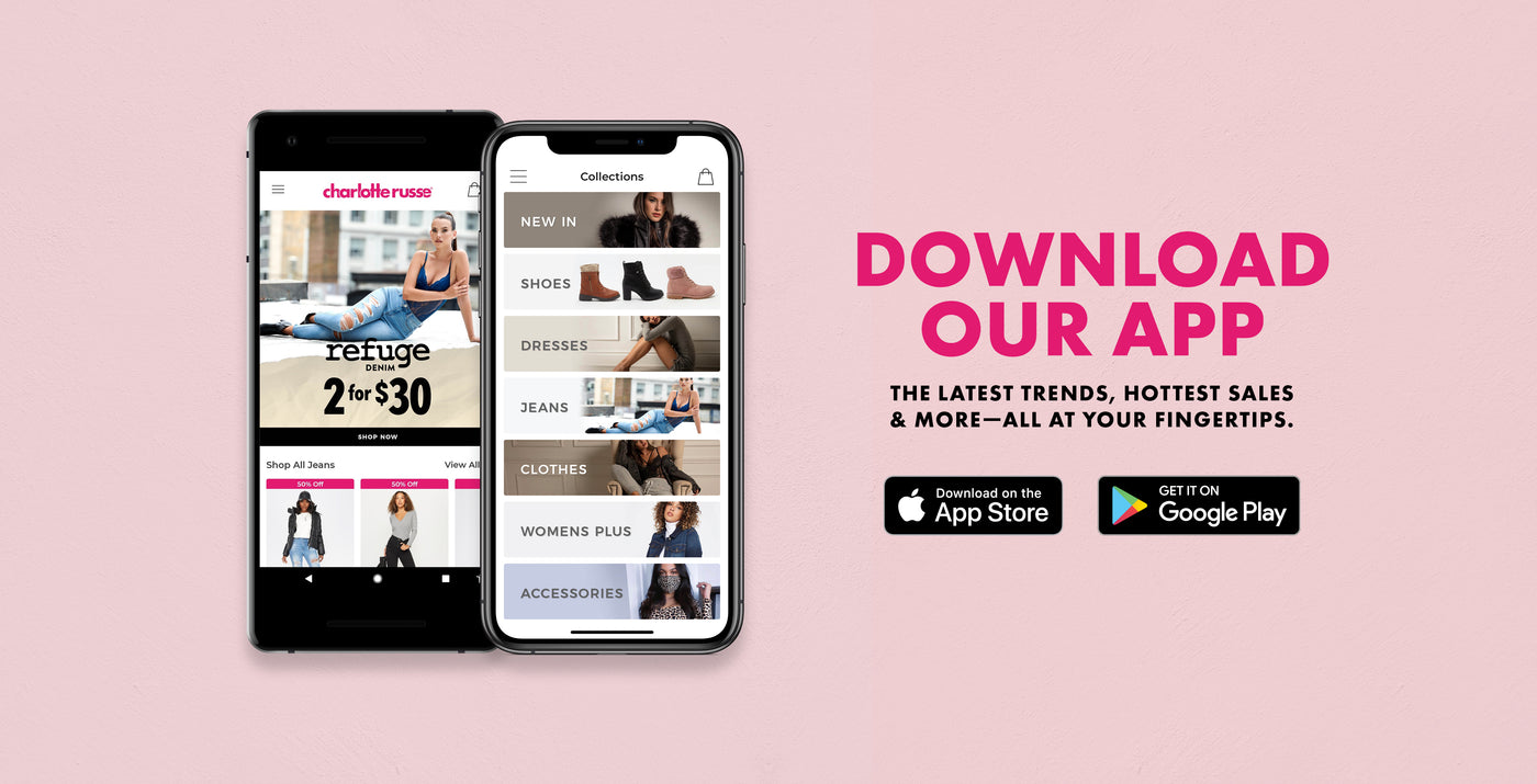 Charlotte Russe | Download Our App