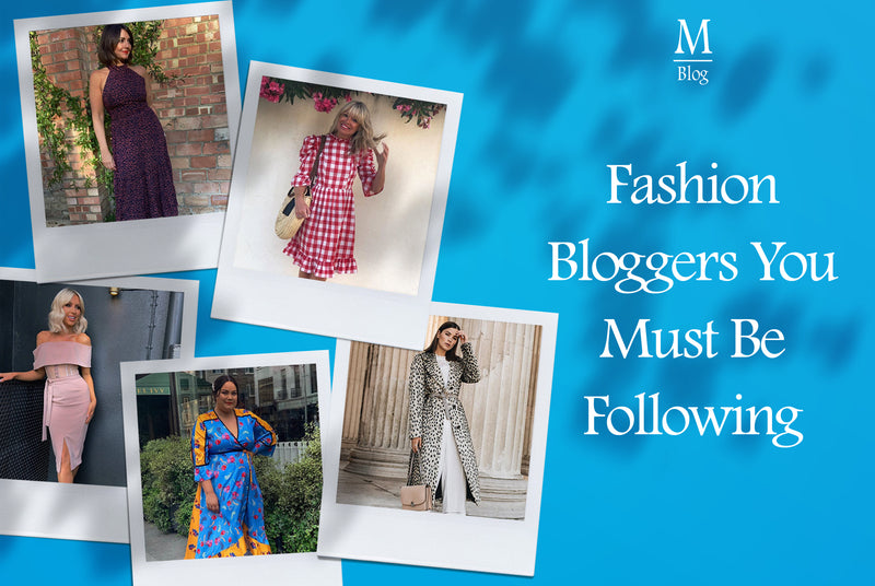 Fashion Bloggers You Must Be Following