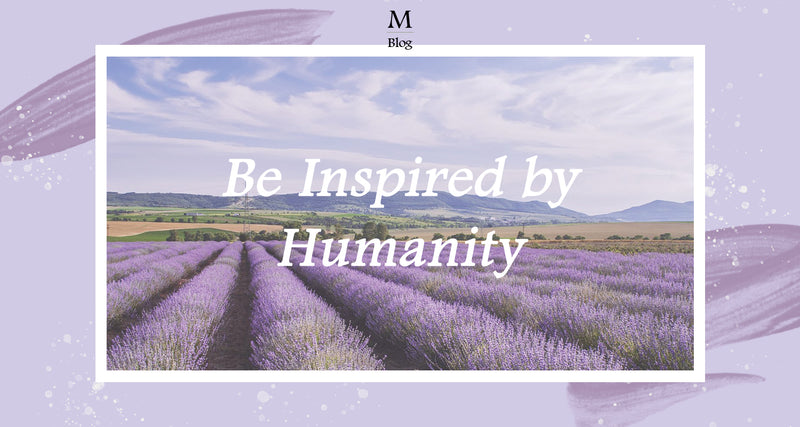 Be Inspired By Humanity