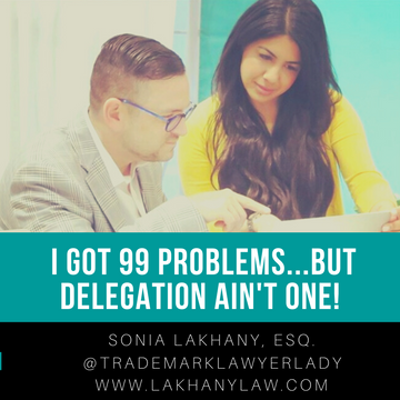 I Got 99 Problems...But Delegation Ain't One