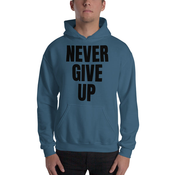 NEVER GIVE UP - Black letter Hoodie
