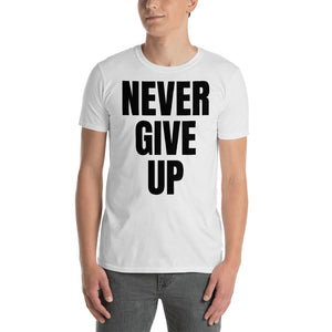 NEVER GIVE UP Unisex T-Shirt (light colors)