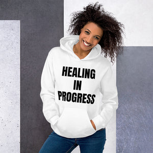 HEALING IN PROGRESS Unisex Hoodie
