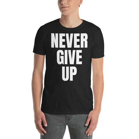 NEVER GIVE UP Unisex T-Shirt (black or blue)