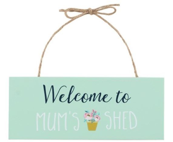 Welcome To Mums Shed Sign