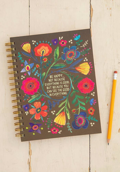 Natural Life: Be Happy Because - Spiral Notebook