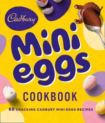 The Cadbury Mini Eggs Cookbook