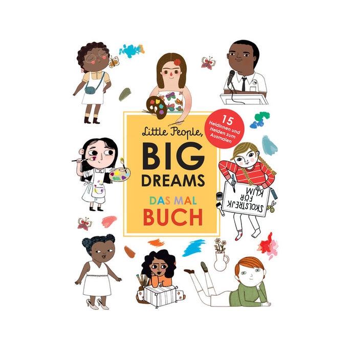Little People, Big Dreams: Das Malbuch