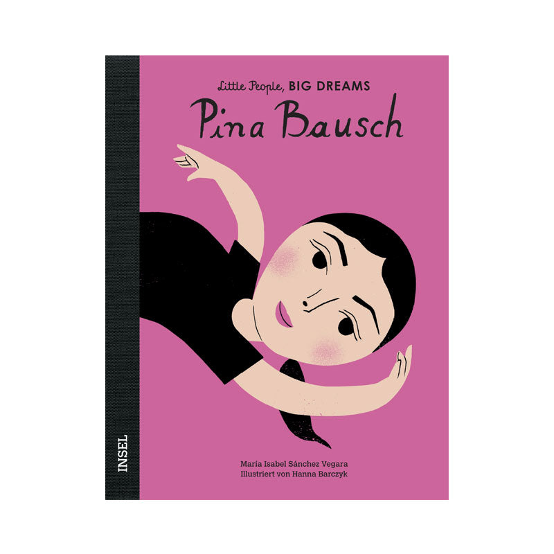 Little People Big Dreams: Pina Bausch ab 4J.