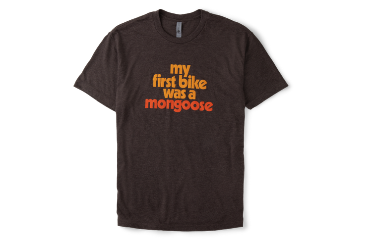 My First Bike Was a Mongoose T-Shirt