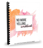 No More Yelling Workbook