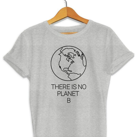 There is No Planet B | T Shirt Klimaat Verandering