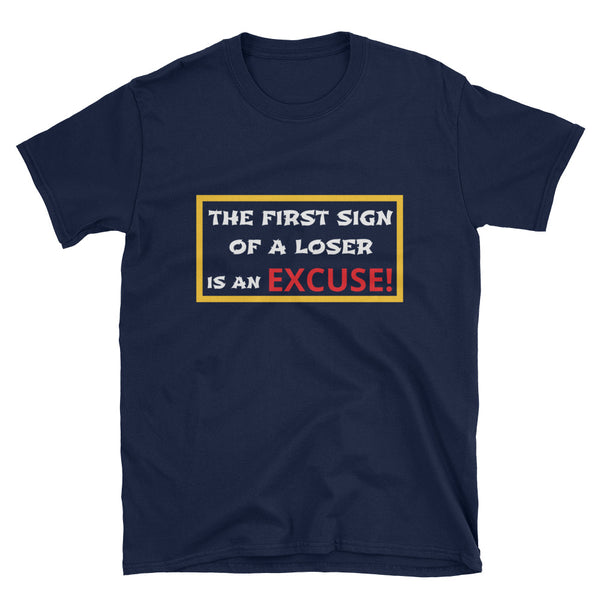 The First Sign Of A Loser Is An Excuse!