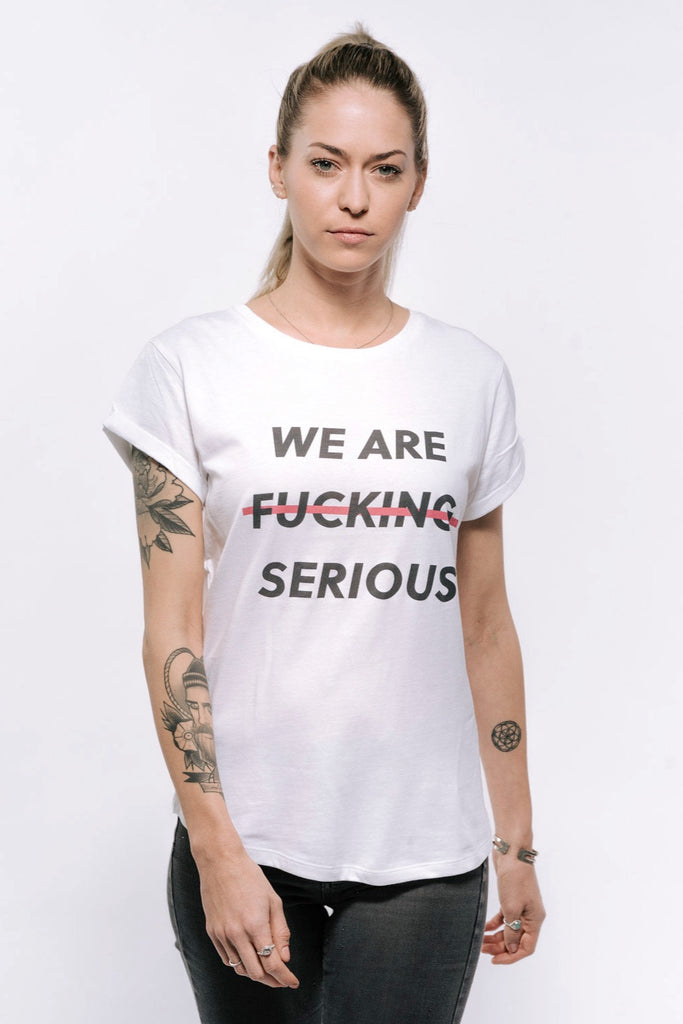 FCKNG SERIOUS - WE R FCKNG SERIOUS T-Shirt Women