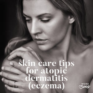 Skin Care Tips for Atopic Dermatitis (Eczema)